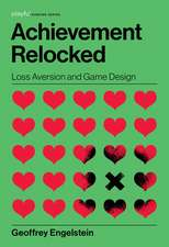 Achievement Relocked – Loss Aversion and Game Design