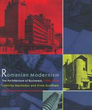Romanian Modernism – The Architecture of Bucharest 1920–1940