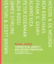 Theoretical Anxiety and Design Strategies in the Work of Eight Contemporary Architects