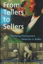 From Tellers to Sellers – Changing Employment Relations in Banks