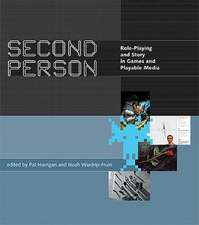 Second Person – Role–Playing and Story in Games and Playable Media