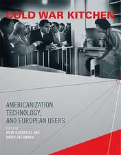 Cold War Kitchen – Americanization, Technology, and European Users
