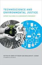 Technoscience and Environmental Justice – Expert Cultures in a Grassroots Movement