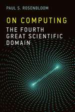 On Computing – The Fourth Great Scientific Domain