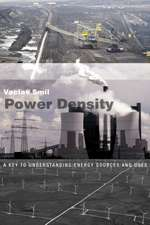 Power Density – A Key to Understanding Energy Sources and Uses