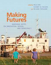Making Futures – Marginal Notes on Innovation, Design, and Democracy