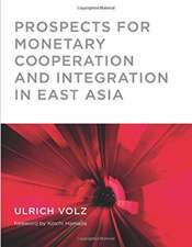 Prospects for Monetary Cooperation and Integration in East Asia