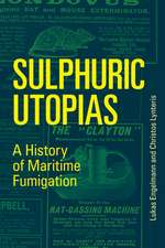 Sulphuric Utopias – A History of Maritime Fumigation