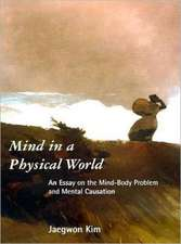 Mind in a Physical World – An Essay on the Mind– Body Problem & Mental Causation