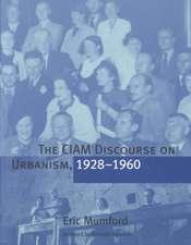The CIAM Discourse on Urbanism, 1928–1960