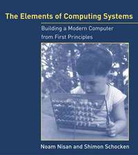 The Elements of Computing Systems – Building a Modern Computer from First Principles