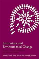 Institutions and Environmental Change – Principal Findings, Applications, and Research Frontiers