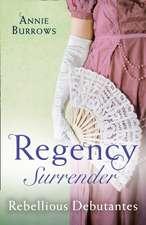 Regency Surrender: Rebellious Debutantes