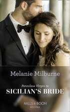 Milburne, M: Penniless Virgin To Sicilian's Bride