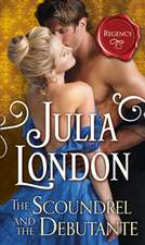 London, J: The Scoundrel and the Debutante