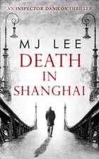 Death in Shanghai (Inspector Danilov, Book 1)