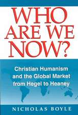 Who Are We Now: Christian Humanism and the Global Market from Hegel to Heaney