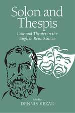 Solon and Thespis: Law and Theater in the English Renaissance