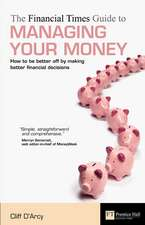 The Financial Times Guide to Managing Your Money: How to be better off by making better financial decisions