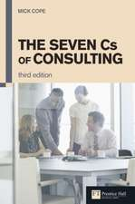 The Seven CS of Consulting:  Your Practical Guide to Preparing and Presenting Financial Information