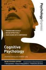 Psychology Express: Cognitive Psychology (Undergraduate Revision Guide)