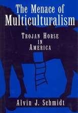 The Menace of Multiculturalism:  Trojan Horse in America
