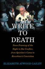 Write to Death:  News Framing of the Right to Die Conflict, from Quinlan's Coma to Kevorkian's Conviction