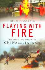 Playing with Fire:  The Looming War with China Over Taiwan