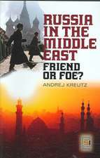 Russia in the Middle East:  Friend or Foe?
