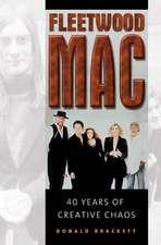 Fleetwood Mac:  40 Years of Creative Chaos
