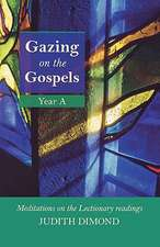 Gazing on the Gospels Year a - Meditations on the Lectionary Readings:  Inspiring Politics