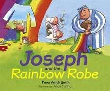 Veitch Smith, F: Joseph and the Rainbow Robe