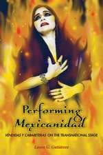 Performing Mexicanidad: Vendidas y Cabareteras on the Transnational Stage