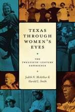 Texas Through Women's Eyes:  The Twentieth-Century Experience
