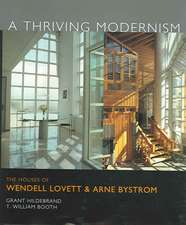 A Thriving Modernism:  The Houses of Wendell Lovett and Arne Bystrom