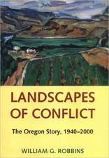 Landscapes of Conflict:  The Oregon Story, 1940-2000