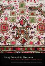 Young Brides, Old Treasures:  Macedonian Embroidered Dress