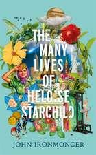 Ironmonger, J: The Many Lives of Heloise Starchild