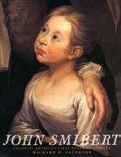 John Smibert: Colonial America`s First Portrait Painter