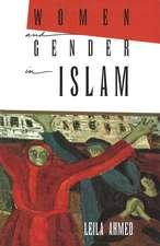 Women & Gender in Islam – Historical Roots of a Modern Debate
