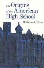 The Origins of the American High School