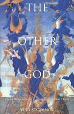 The other God – Dualist Religion from Antiquity to  the Cathar Heresy