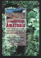 Lessons from Amazonia: The Ecology and Conservation of a Fragmented Forest