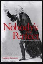 Nobody′s Perfect – A New Whig Interpretation of History