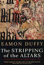 The Stripping of the Altars: Traditional Religion in England, 1400–1580