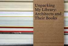 Unpacking My Library – Architects and Their Books