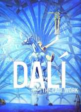 Salvador Dalí: The Late Work