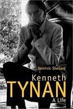 Kenneth Tynan – A Life