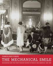 Mechanical Smile – Modernism and the First Fashion  Shows in France and America, 1900–1929.