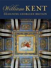 William Kent – Designing Georgian Britain